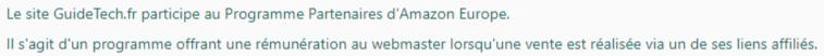 Le site GuideTech.fr participe au Programme Partenaires d'Amazon Europe. Il s'agit d'un programme offrant une rémunération au webmaster lorsqu'une vente est réalisée via un de ses liens affiliés.